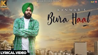 New Punjabi Songs 2016 || Bura Haal || Kanwar || Latest Punjabi Songs 2016