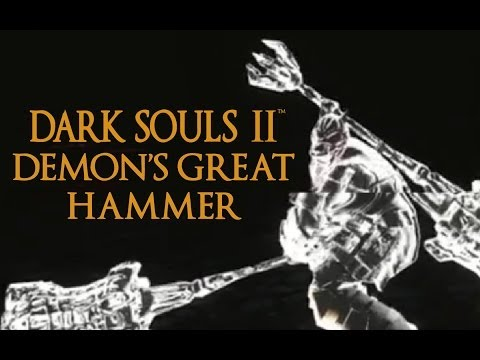 Dark Souls 2 Demon's Great Hammer Tutorial (dual wielding w/ power stance)