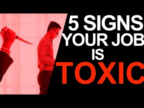5 Signs that Your Work Place is Toxic (And it's Time to Quit)