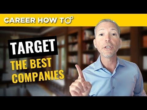 Job Search Tip: How to Target the Best Companies