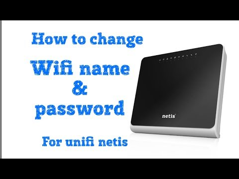how to change wifi name and password   unifi   netis