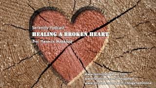 Healing A Broken Heart ᴴᴰ - By: Yasmin Mogahed