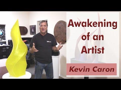 Awakening as an Artist - Kevin Caron