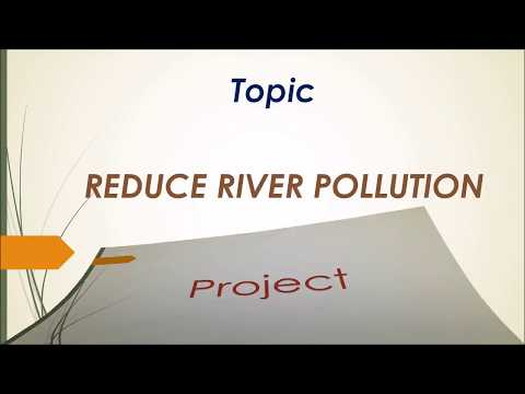 Reduce River Pollution India - Intro, Causes, Sewage Treatment, Ganga Pollution, Conclusion 2018