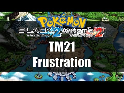 Pokemon Black 2 & White 2 | Where to get TM21 Frustration
