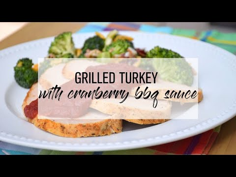 Grilled Turkey with Cranberry BBQ Sauce