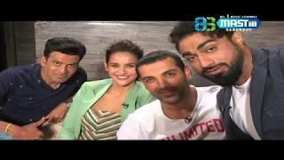 Exclusive Interview | John Abraham, Manoj Bajpayee & Aisha Sharma | Satyameva Jayate