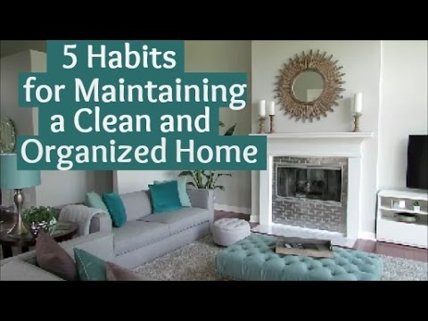5 Habits for Maintaining a Clean and Organized Home