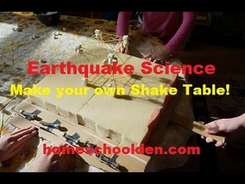 Earth Science Unit:   Making a Shake Table, Studying earthquakes