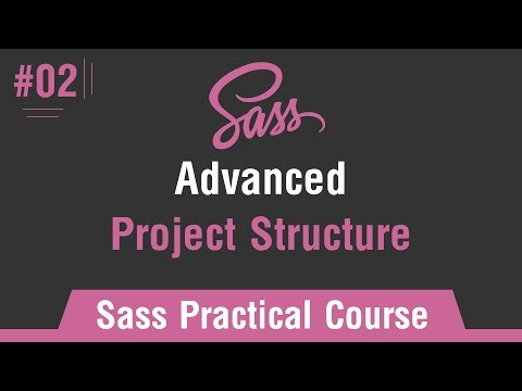 Sass Practical Course in Arabic #02 - Create Advanced Project Structure