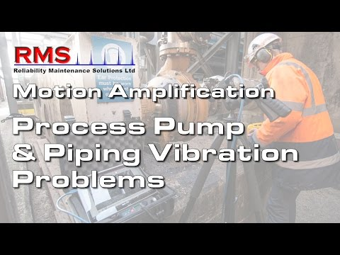 Motion Amplification - Process Pump & Piping Vibration Problems