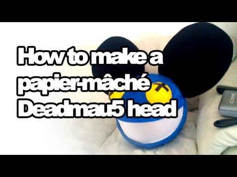 How to make a Papier-mâché Deadmau5 head!