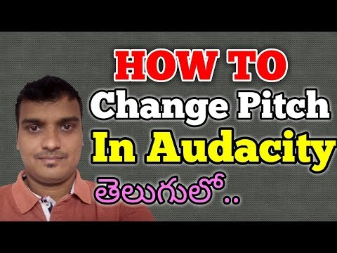 how to change the pitch of your voice in audacity in telugu | audio editing with audacity in telugu