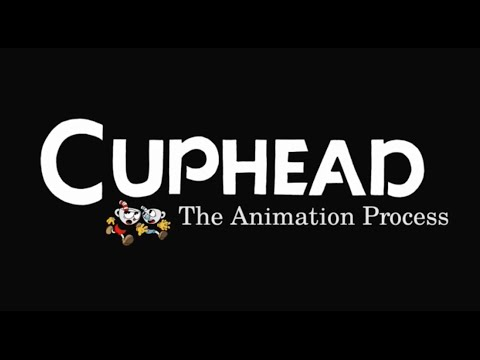 Cuphead - The animation process