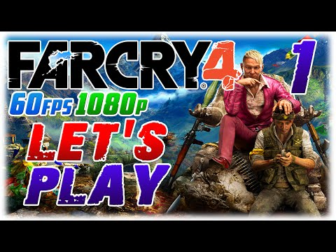 Far Cry 4 Let's Play #1 in 1080p 60fps; CRAZY PERSON (1080p60 Far Cry 4 PC Playthrough #1)