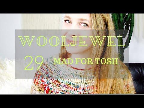 WOOLJEWEL: Ep. 29 - Mad for TOSH