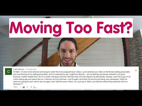 How To Know If Your Relationship Is Moving Too Fast - Ask Mark #32