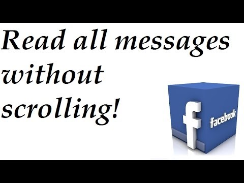 How to display all messages at once on Facebook without scrolling up forever