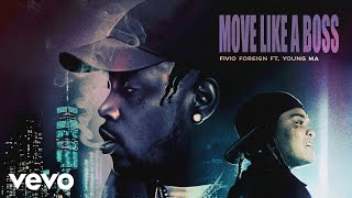 Fivio Foreign, Young M.A - Move Like a Boss (Official Audio)