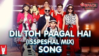 Dil Toh Paagal Hai (Isspeshal Mix) | 6 Pack Band 2.0 feat. Vishal Dadlani
