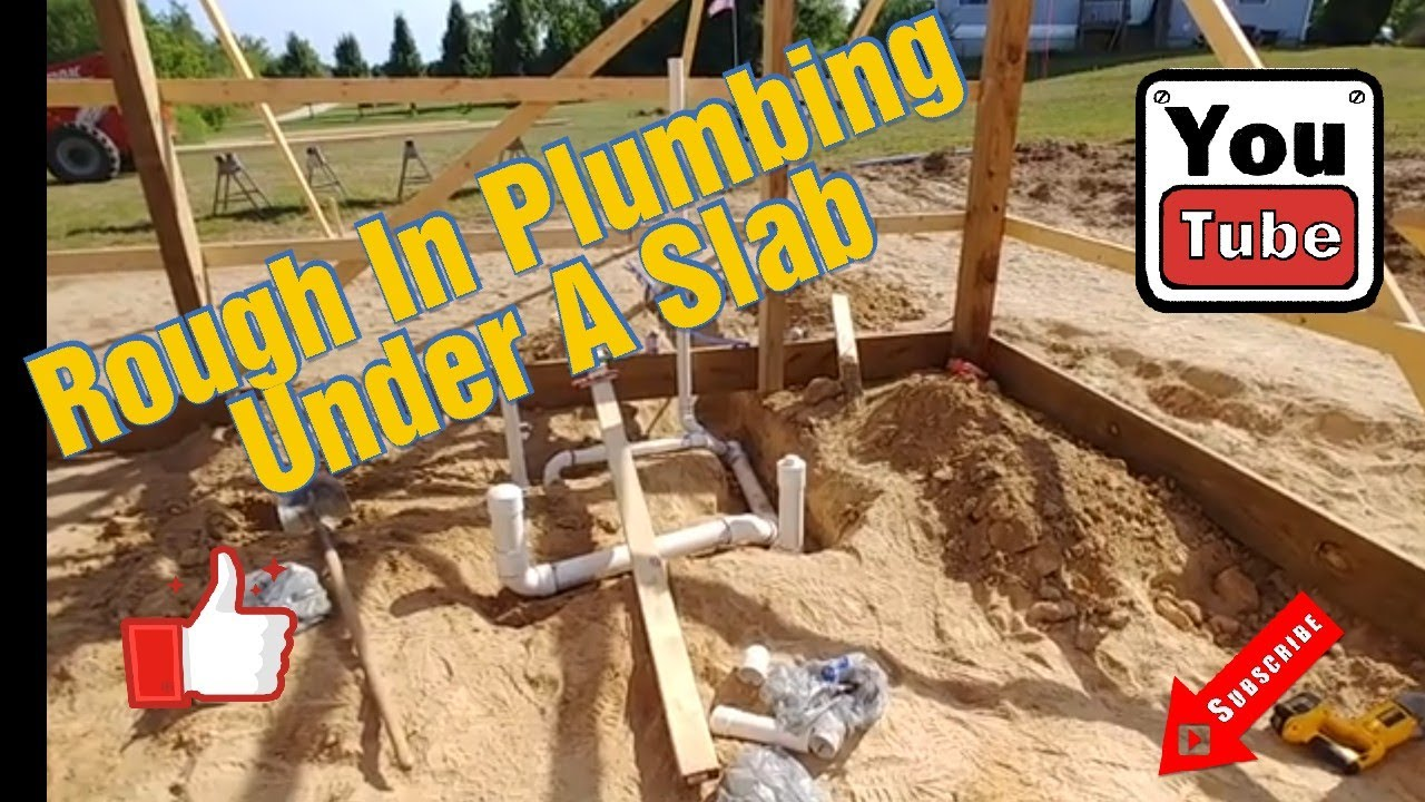 Rough in plumbing basics for under a slab.