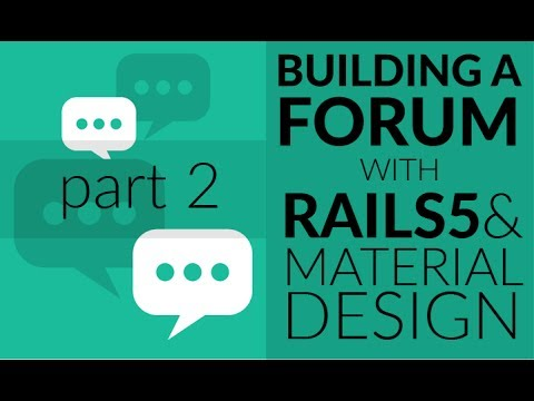 Building a Forum Application with Ruby on Rails 5 and Material Design - Part 2