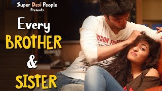 Super Desi People - | Every Brother and Sister in the World