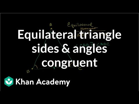 Equilateral triangle sides and angles congruent | Congruence | Geometry | Khan Academy