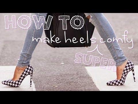 How to make heels super comfy!