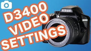 Best Video Settings For the Nikon D3400