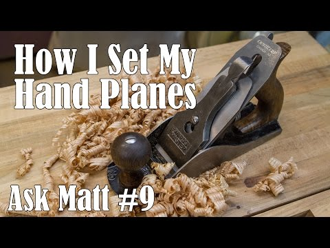 How I Set Up My Hand Planes - Ask Matt #9