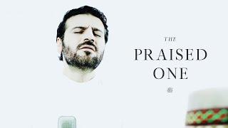 Sami Yusuf - The Praised One ﷺ