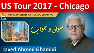 Chicago - US Tour 2017 - Q&A Session with Javed Ahmad Ghamidi, Chicago, September 23, 2017