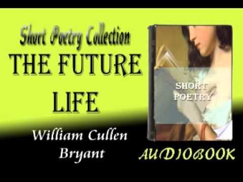 The Future Life William Cullen Bryant Audiobook Short Poetry
