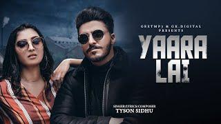 Yaara Lai : Tyson Sidhu (Official Song) Latest Punjabi Songs 2019   GK.DIGITAL   Geet MP3