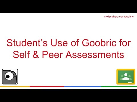 Student's Use of Goobric for Self and Peer Assessments