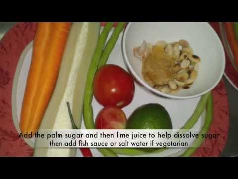 How to make Somtam (Thai Papaya Salad Recipe)