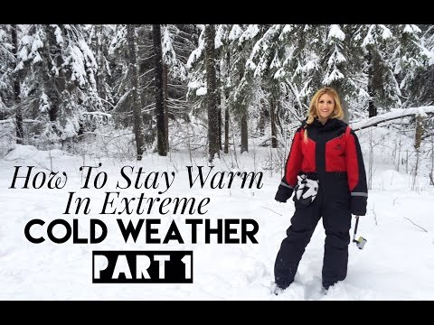Life Hacks: How to Stay Warm In Extreme Cold Weather - Part 1