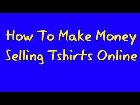 How to Make Money Online Selling T Shirts 2016 Pt2
