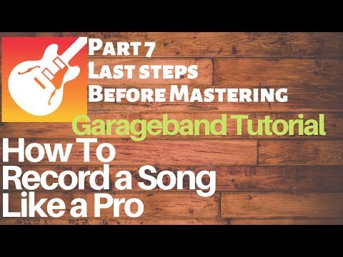Garageband Tutorial: How to Mix a Song like a Pro: The Last Step BEFORE MASTERING Episode 7