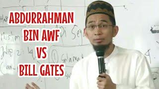 Abdurrahman bin Auf Lebih Kaya dari Bill Gates - Ustadz Adi Hidayat
