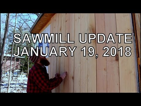 SAWMILL UPDATE JANUARY 19, 2018- LOG CABINS AND DRONES