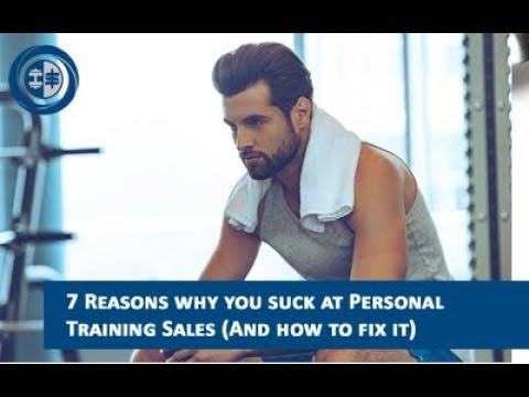 7 Reasons why you don't close more personal training sales