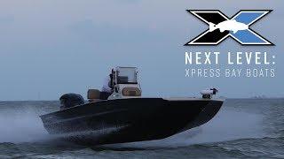 Next Level: Xpress Bay Boats