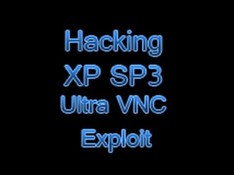 Hacking Windows XP SP3 Ultra VNC Exploit