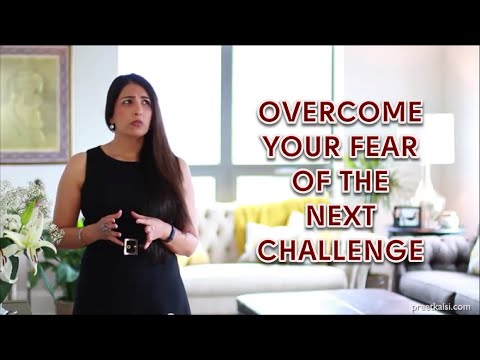 Overcome Your Fear Of The Next Challenge