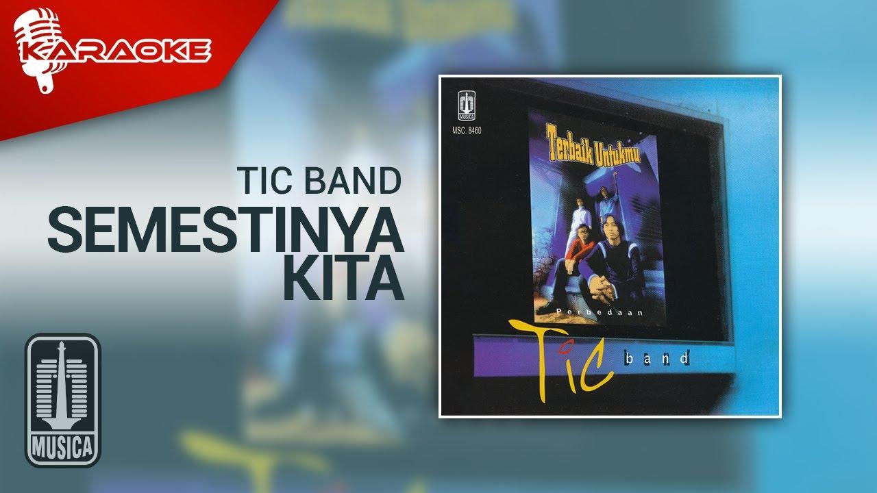 Download Tic Band - Semestinya Kita (Official Karaoke Video) MP3 Gratis
