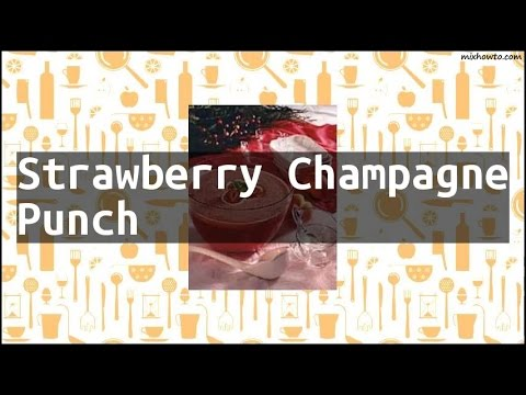 Recipe Strawberry Champagne Punch