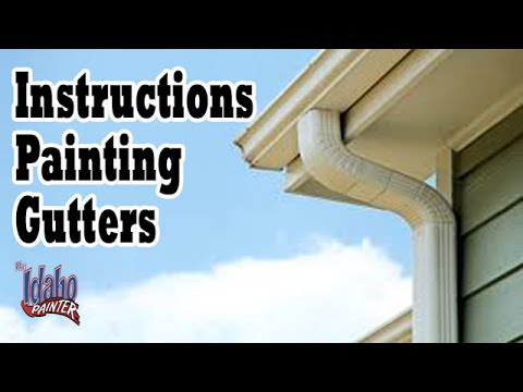 DIY Gutter Painting Hacks,  How To Paint Rain Gutters.  EXTERIOR PAINTING TIPS