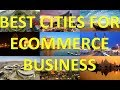 Best Cities To Do Ecommerce Business. Top 10 List